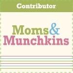 Moms & Munchkins Contributor