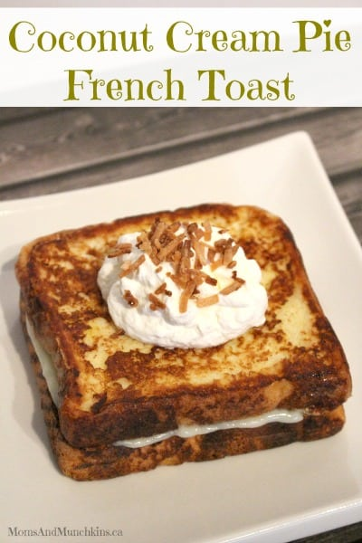 Stuffed French Toast - Coconut Cream Pie French Toast