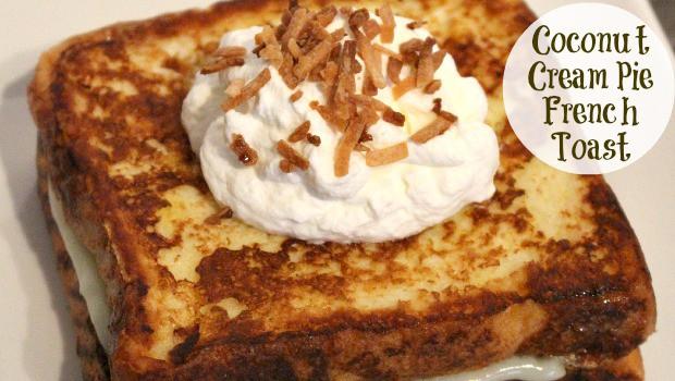 Stuffed French Toast - Coconut Cream Pie French Toast