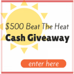$500 Beat The Heat Cash Giveaway