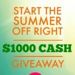 Start The Summer Off Right – $1000 Giveaway