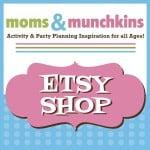 Moms & Munchkins Etsy Shop