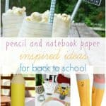 Back To School Pencil And Notebook Paper Inspired Ideas