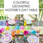 Colorful Geometric Mother's Day Table